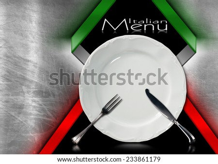 Italian Restaurant Menu Design / Metallic and black background with italian flag, empty white plate with silver cutlery, fork and knife. Template for a Italian food menu.  - stock photo