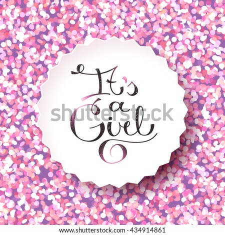 its a girl, lettering on sparkles background - stock photo