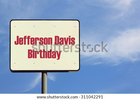 Jefferson Davis Birthday Sign