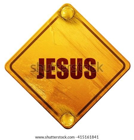 jesus, 3D rendering, isolated grunge yellow road sign - stock photo
