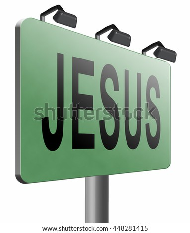 Jesus leading way to the lord faith in savior worship christ spirit search belief in prayer christian Christianity, road sign billboard, 3D illustration, isolated, on white  - stock photo