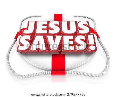Jesus Saves 3d words in red letters on a life preserver to illustrate saving grace of believing in religion such as the Christian faith - stock photo