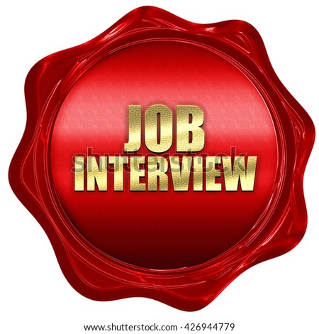 job interview, 3D rendering, a red wax seal - stock photo