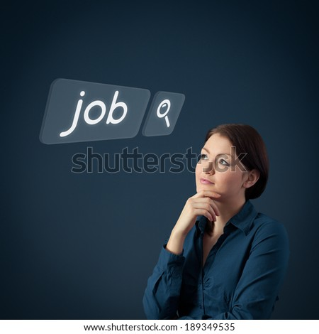 Job seeking concept. Female officer think about seeking of new job