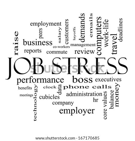 Job Stress Word Cloud Concept in black and white with great terms such as boss, commute, meetings, cubicles and more. - stock photo