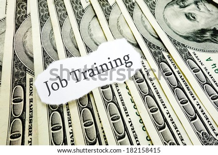 Job training message on hundred dollar bills                                - stock photo