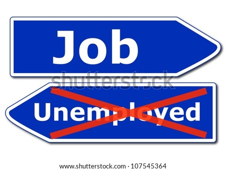 job work or unemployment concept with road sign isolated on white background