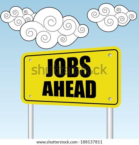 Jobs ahead sign on blue sky with cloud - jpg format. - stock photo
