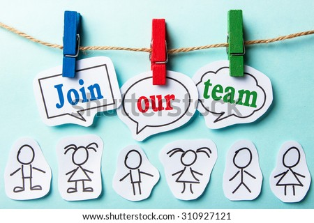 Join our team paper speech bubbles and some paper person under them. - stock photo