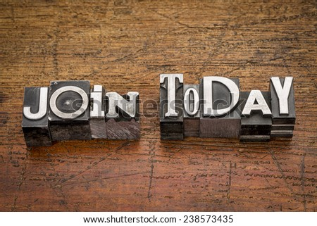 join today words in mixed vintage metal type printing blocks over grunge wood - stock photo