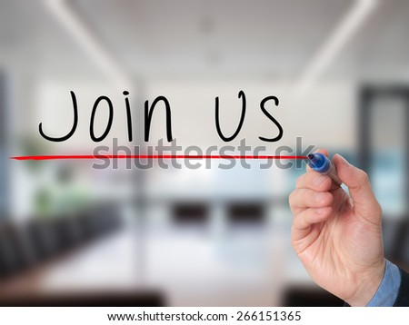 join us words written by businessman hand on a transparent board. Isolated on office. Stock Image - stock photo