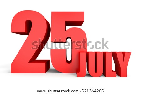 July 25. Text on white background. 3d illustration.