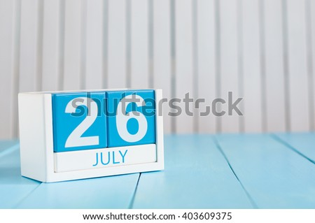 July 26th. Image of july 26 wooden color calendar on white background. Summer day. Empty space for text. Day Of Esperanto