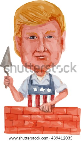 JUN 20, 2016:Watercolor illustration showing Republican 2016 presidential candidate Donald John Trump wearing American USA stars and stripes apron as brick layer building a wall done in cartoon style