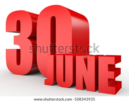 June 30. Text on white background. 3d illustration.