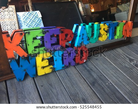 Keep Austin Weird local slogan for keep Austin local supporting small business and local business Editorial November 29th 2016 Colorful metal words