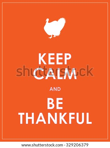 keep calm and be thankful background - stock photo