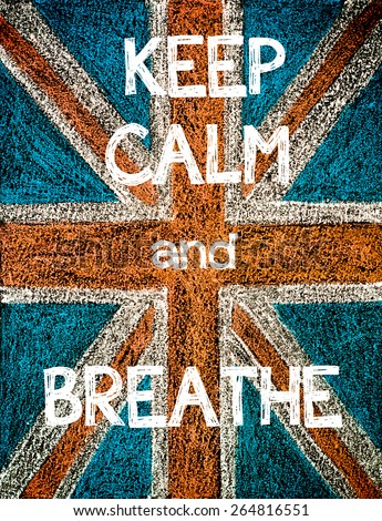 Keep Calm and Breathe. United Kingdom (British Union jack) flag, vintage hand drawing with chalk on blackboard, humor concept image - stock photo
