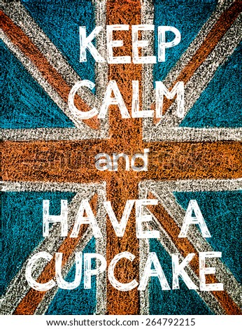 Keep Calm and Have a Cupcake. United Kingdom (British Union jack) flag, vintage hand drawing with chalk on blackboard, humor concept image - stock photo