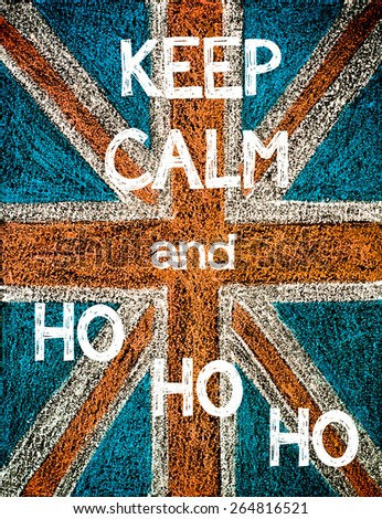 Keep Calm and HO HO HO. United Kingdom (British Union jack) flag, vintage hand drawing with chalk on blackboard, humor concept image - stock photo