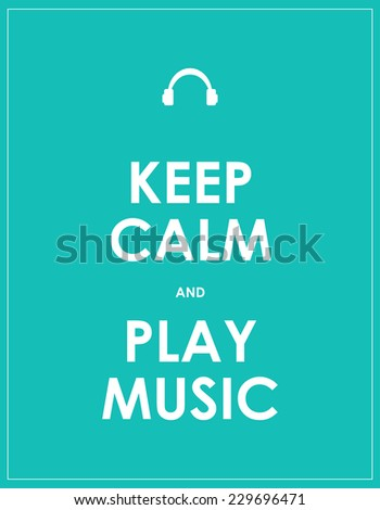 Keep calm and play music - stock photo