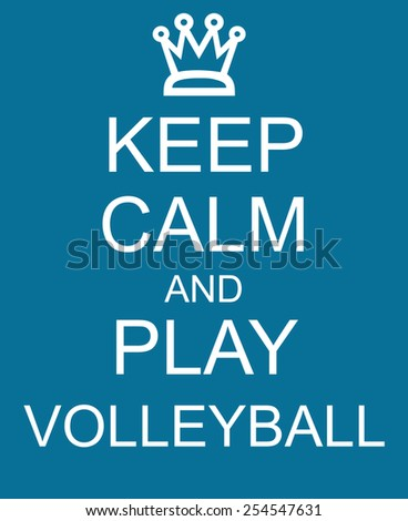 Keep Calm and Play Volleyball Blue Sign with a crown making a great concept. - stock photo