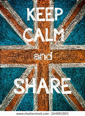 Keep Calm and Share. United Kingdom (British Union jack) flag, vintage hand drawing with chalk on blackboard, humor concept image - stock photo