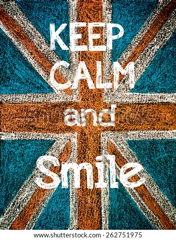 Keep Calm and Smile. United Kingdom (British Union jack) flag background, hand drawing with chalk on blackboard, vintage concept - stock photo