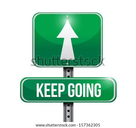 keep going road sign illustration design over a white background - stock photo
