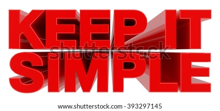 KEEP IT SIMPLE word on white background 3d rendering - stock photo