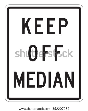 Keep off Median Sign isolated on a white background - stock photo
