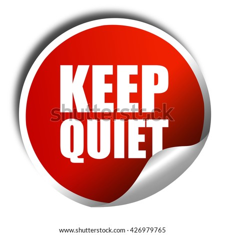 keep quiet, 3D rendering, a red shiny sticker - stock photo