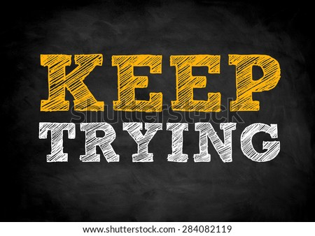 Keep Trying - stock photo