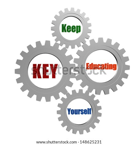 KEY, keep educating yourself - words in 3d silver grey gearwheels, business concept  - stock photo