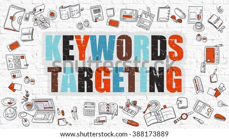 Keywords Targeting - Multicolor Concept with Doodle Icons Around on White Brick Wall Background. Modern Illustration with Elements of Doodle Design Style. - stock photo