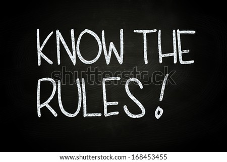 Know The Rules, written with Chalk on Blackboard - stock photo