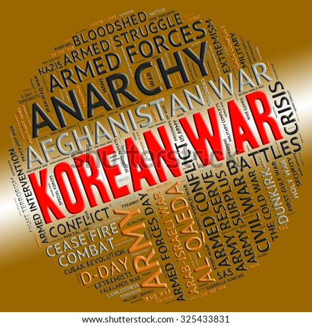 Korean War Indicating Military Action And Conflict