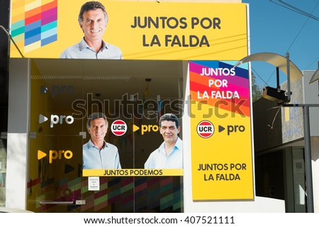 LA FALDA, ARGENTINA- AUGUST 24, 2015:  Conservative candidate and current Argentinian president campaign ad