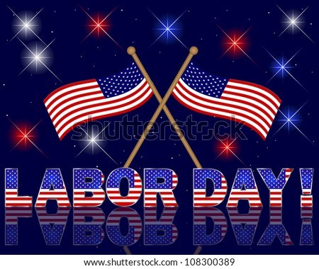 Labor Day. Celebratory background with a beautiful text; fireworks and flags. Raster version. - stock photo