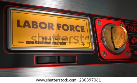 Labor Force - Inscription on Display of Vending Machine. Business Concept. - stock photo