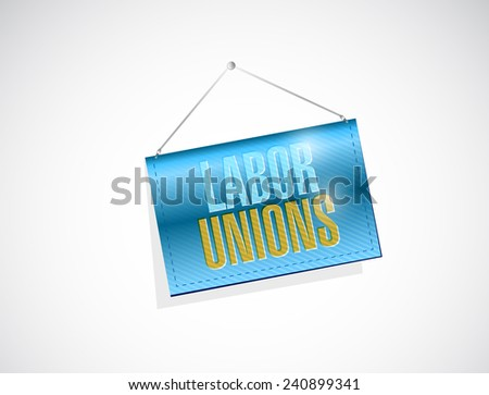 labor unions banner sign illustration design over a white background - stock photo