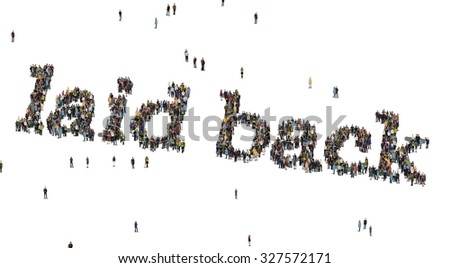 Laid Back words. Crowd from above. - stock photo