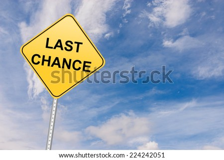 Last Chance - stock photo