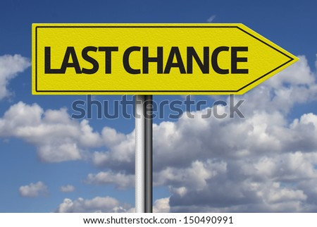 Last Chance creative sign - stock photo