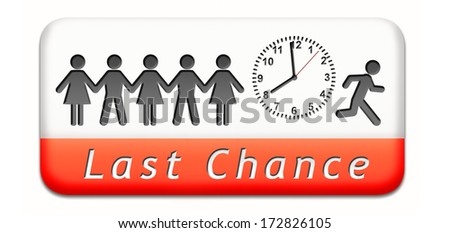 last chance final opportunity or call now or never - stock photo