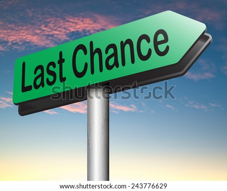 last chance final warning or opportunity or call now or never ultimate offer  - stock photo