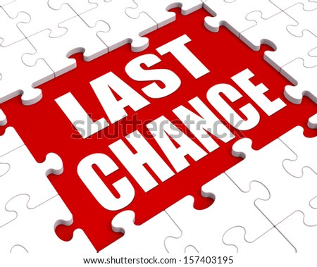 Last Chance Puzzle Showing Final Opportunity Or Act Now - stock photo