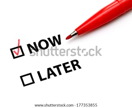 Later or now - stock photo