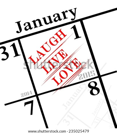 laugh, live and love are good 2015 new years resolutions to make