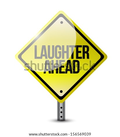 laughter ahead road sign illustration design over a white background - stock photo